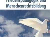 Friedenspädagogik und Menschenrechtsbildung